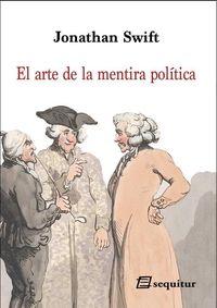 ARTE DE LA MENTIRA POLITICA, EL
