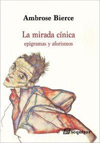 MIRADA CINICA, LA - EPIGRAMAS Y AFORISMOS