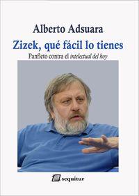zizek, que facil lo tienes - Alberto Adsuara