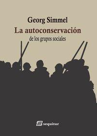 La autoconservacion de los grupos sociales - Georg Simmel