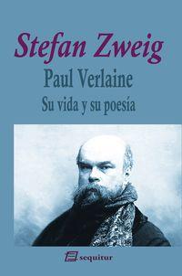 PAUL VERLAINE - SU VIDA Y SU POESIA