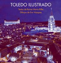 Toledo Ilustrado - Rainer Maria Rilke