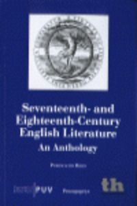 seventeenth-and eighteenth-century entlish literature - an anthology - Purificacion Ribes