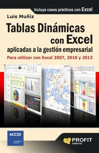 TABLAS DINAMICAS CON EXCEL APLICADAS A LA GESTION EMPRESARIAL - PARA UTILIZAR CON EXCEL 2007, 2010 Y 2013