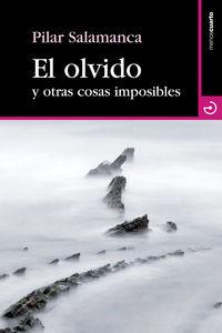 El olvido y otras cosas imposibles - Pilar Salamanca Segoviano