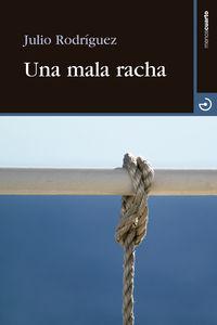 Una mala racha - Julio Rodriguez