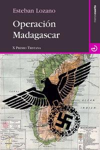 Operacion Magadascar (x Premio Tristana 2017) - Esteban Lozano