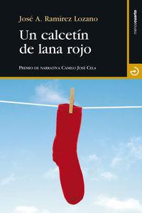 Un calcetin de lana rojo - Jose Antonio Ramirez Lozano