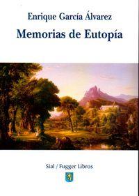 Memorias De Eutopia - Enrique Garcia Alvarez