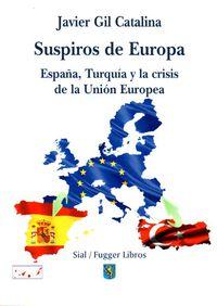 Suspiros De Europa - España, Turquia Y La Crisis De La Union Europea - Javier Gil Catalina