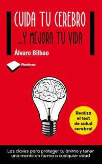 Cuida Tu Cerebro - . .. Y Mejora Tu Vida - Alvaro Bilbao