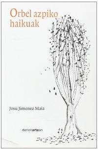 Orbel Azpiko Haikuak - Josu Jimenez