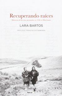 Recuperando Raices - Memorias Asesinadas - Lara Bartos