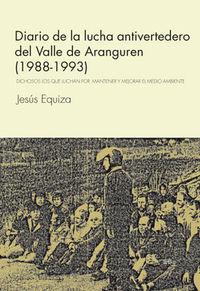 Diario De La Lucha Antivertedero Del Valle De Aranguren - Jesus Equiza