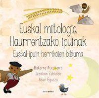 Euskal Mitologia Haurrentzako Ipuinak - Bakarne Atxukarro / Izaskun Zubialde / Asun Egurza