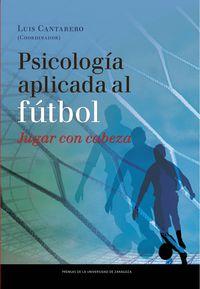 PSICOLOGIA APLICADA AL FUTBOL - JUGAR CON LA CABEZA