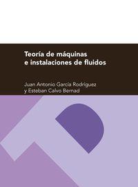 Teoria De Maquinas E Instalaciones De Fluidos - Jose Antonio Garcia Rodriguez / Esteban Calvo Bernad
