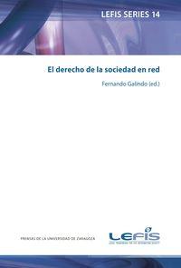 El derecho de la sociedad en red - Fernando Galindo Ayuda (ed. )