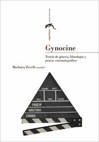 Gynocine - Teoria De Genero, Filmologia Y Praxis Cinematografica - Barbara Zecchi (coord. )