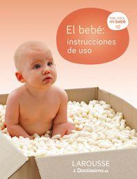 Bebe, El - Instrucciones De Uso - Aa. Vv.