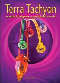 TERRA TACHYON - ENERGIA INTELIGENTE Y SENSIBLE EN TU VIDA
