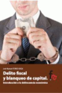 DELITO FISCAL Y BLANQUEO DE CAPITAL - INTRODUCCION A LA DELICUENCIA ECONOMICA