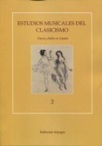 ESTUDIOS MUSICALES DEL CLASICISMO 2 - DANZA Y BALLET EN ESPAÑA