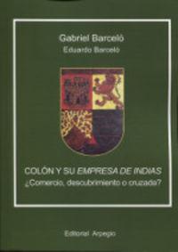 COLON Y SU EMPRESA DE INDIAS - ¿COMERCIO, DESCUBRIMIENTO O CRUZADA?