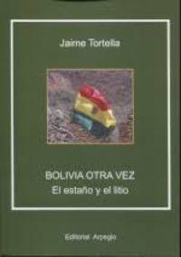BOLIVIA OTRA VEZ - EL ESTAÑO Y EL LITIO