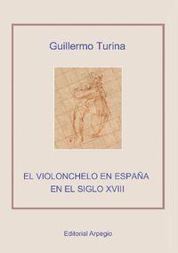 EL VIOLONCHELO EN ESPAÑA EN EL SIGLO XVIII