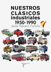 NUESTROS CLASICOS INDUSTRIALES (1950-1990)