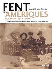 FENT LES AMERIQUES (ONDARA 1912-1920) - L'EMIGRACIO A AMERICA DEL NORD A PRINCIPI DEL SEGLE XX