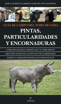 Guia De Campo Del Toro De Lidia - Jose Luis Prieto Garrido / Jose Del Pino Martinez