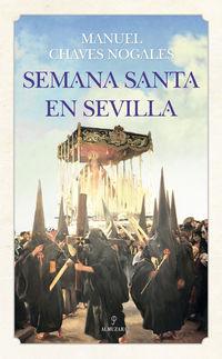 Semana Santa En Sevilla - Manuel Chaves Nogales