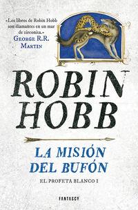 Mision Del Bufon, La - El Profeta Blanco 1 - Robin Hobb