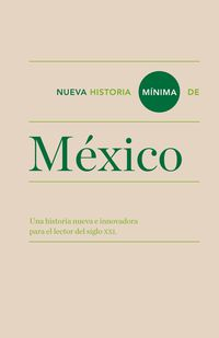 Nueva Historia Minima De Mexico - Una Historia Nueva E Innovadora Para El Lector Del Siglo Xxi - Aa. Vv.
