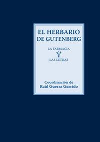 HERBARIO DE GUTENBERG, EL - LA FARMACIA Y LAS LETRAS