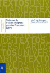 Sistemas De Gestion Integrada Para Las Empresas (epr) - Luis Fernando Diaz Dominguez / Miguel Angel Navarro Huerga