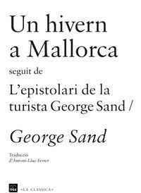 Hivern A Mallorca, Un / L'espistolari De La Turista George Sand - George Sand