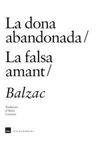 La / Falsa Amant, La dona abandonada - Honore De Balzac