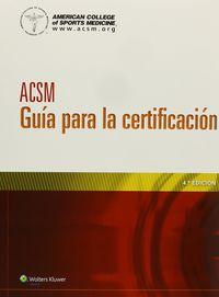 (4 ED) ACSM - GUIA PARA LA CERTIFICACION