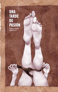 Una tarde de pasion - Ricardo Esteban Plaza / Sergio Bleda Villada