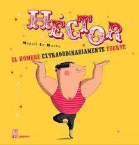 HECTOR, EL HOMBRE EXTRAORDINARIAMENTE FUERTE
