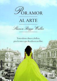 Por Amor Al Arte - Sharon Biggs Waller