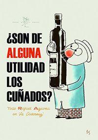 ¿son De Alguna Utilidad Los Cuñados? - Todo Azcona En La Codorniz Ii (1956-1958) - Rafael Azcona