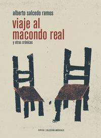 Viaje Al Macondo Real - Alberto Salcedo Ramos