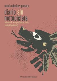 Diario Sin Motocicleta I - Europa (francia, Italia, España Y Portugal) - Canek Sanchez Guevara