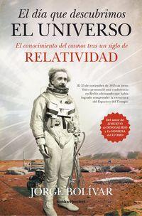 El dia que descubrimos el universo - Jorge Bolivar
