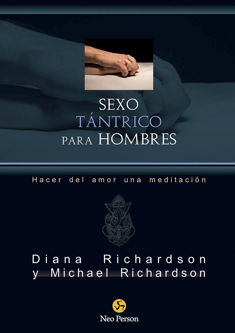 SEXO TANTRICO PARA HOMBRES - HACER DEL AMOR UNA MEDITACION