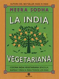 INDIA VEGETARIANA, LA - COCINA INDIA VEGETARIANA SENCILLA, RAPIDA Y FRESCA PARA TODOS LOS DIAS